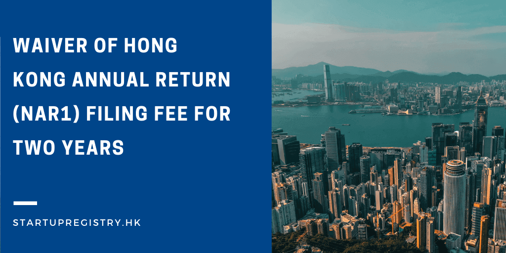 Waiver of Hong Kong Annual Return (NAR1) Filing Fee