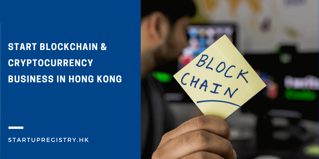 Start Blockchain & Cryptocurrency Business in Hong Kong