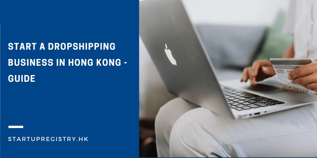 Start Dropshipping Business in Hong Kong