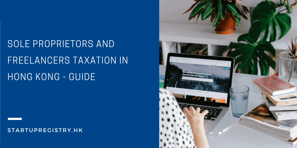 Sole Proprietors and Freelancers Taxation in Hong Kong